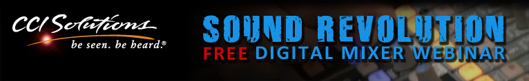 CCI Solutions Sound Revolution Free Digital Mixer Webinar