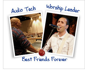 Audio Tech and Worship Leader - Best Friends Forever