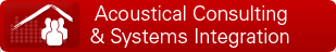 Acoustical Consulting & Systems Integration